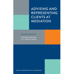 Advising and Representing Clients at Mediation