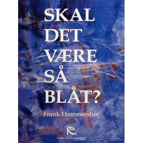 Skal det være så blåt: om Frank Hammershøj