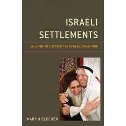 Israeli Settlements: Land Politics beyond the Geneva Convention