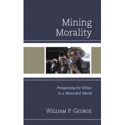 Mining Morality: Prospecting for Ethics in a Wounded World