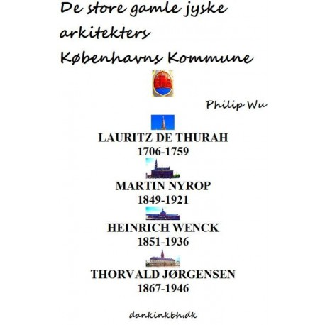 De store gamle jyske arkitekters Københavns Kommune