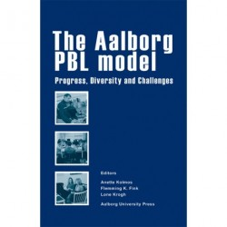 The Aalborg PBL model: Progress, Diversity and Challenges
