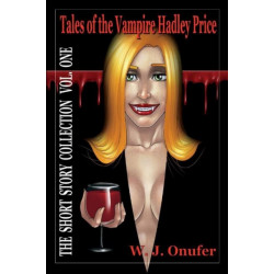 Tales of the Vampire Hadley Price: The Short Story Collection Vol. One