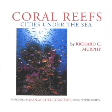 Coral Reefs: Cities Under the Sea