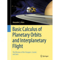 Basic Calculus of Planetary Orbits and Interplanetary Flight: The Missions of the Voyagers, Cassini, and Juno