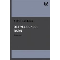 Det velsignede barn: Komedie af Astrid Saalbach