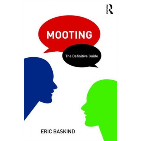 Mooting: The Definitive Guide