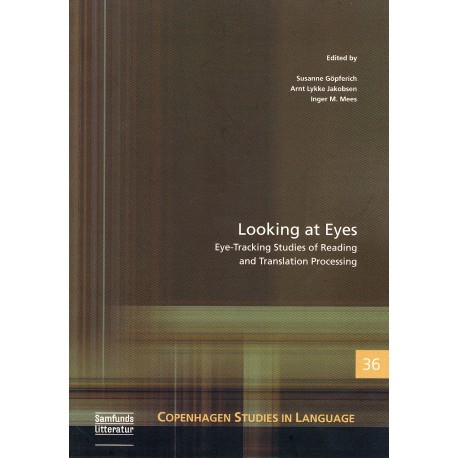 Looking at Eyes: Eye-Tracking Studies of Reading and Tanslation Processing