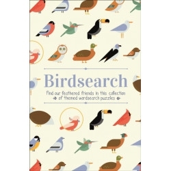 Birdsearch Wordsearch Puzzles: Find our feathered friends in this collection of themed wordsearch puzzles