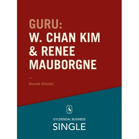 Guru: W. Chan Kim & Renée Mauborgne - en troldmand og hans lærling: De 20 største ledelseseksperter. Kapitel 11.