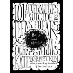 Hello, Cruel World: 101 Alternatives to Suicide for Teens, Freaks & Other Outlaws