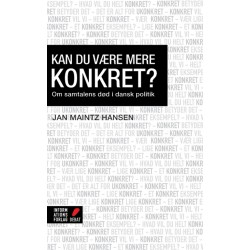Kan du være mere konkret : Om samtalens død i dansk politik