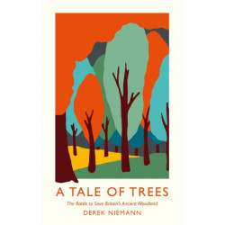 A Tale of Trees: How Britain Nearly Lost its Ancient Woodland