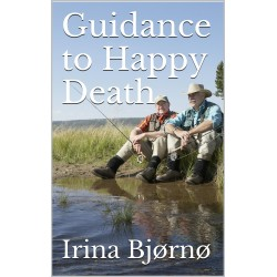 Guidance to Happy Death: How to be happy