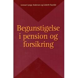 Begunstigelse i pension og forsikring: Lov om visse civilretslige forhold m.v. ved pensionsopsparing i pengeinstitutter. Forsikringsaftalelovens 102-118