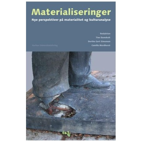 Materialiseringer: Nye perspektiver på materialitet og kulturanalyse