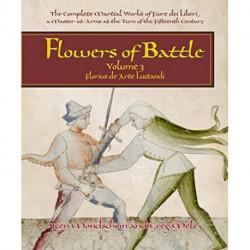 Flowers of Battle The Complete Martial Works of Fiore dei Liberi Vol III: Florius de Arte Luctandi