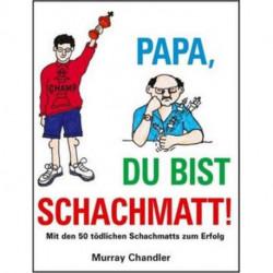 Papa Du Bist Schachmatt!