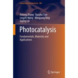 Photocatalysis: Fundamentals, Materials and Applications
