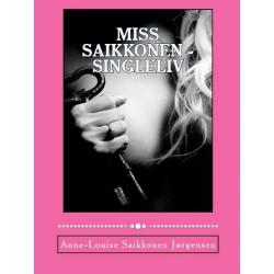 Miss Saikkonen - Singleliv