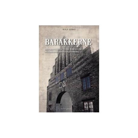 Barakkerne: Min danske og tyske barndom i efterkrigstidens Flensborg