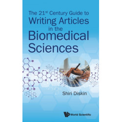 21st Century Guide To Writing Articles In The Biomedical Sciences, The