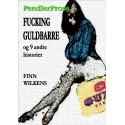 FUCKING GULDBARRE og 9 andre historier: Pendlerprosa. Læs på din iPad eller iPhone eller PC