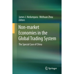 Non-market Economies in the Global Trading System: The Special Case of China