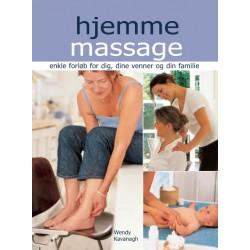 Hjemme massage: enkle forløb for dig, din partner, dine venner og din familie