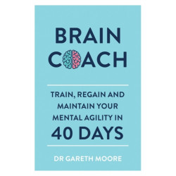 Brain Coach: Train, Regain and Maintain Your Mental Agility in 40 Days