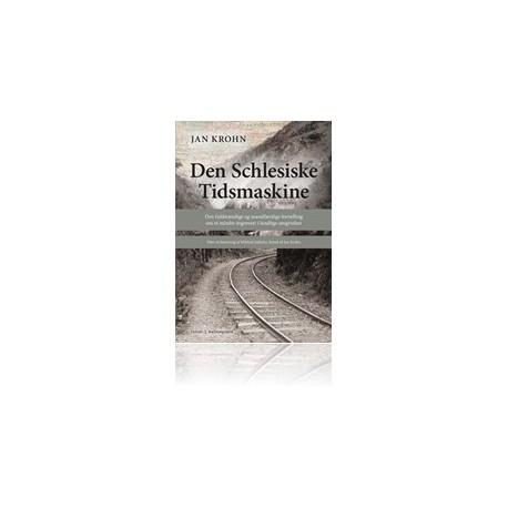 Den Schlesiske Tidsmaskine: Den fuldstændige og usandfærdige fortælling om et mindre togrøveri i landlige omgivelser