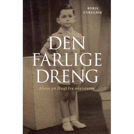 Den farlige dreng: Alene på flugt fra nazisterne