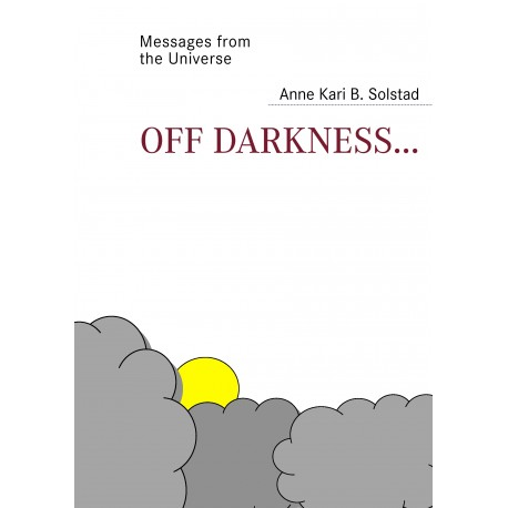 Off darkness...: A journey out of the landscape of depression