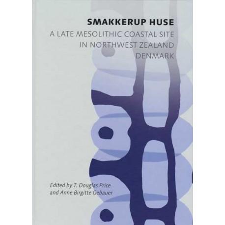 Smakkerup Huse: A Late Mesolithic Coastal Site in Northwest Zealand, Denmark