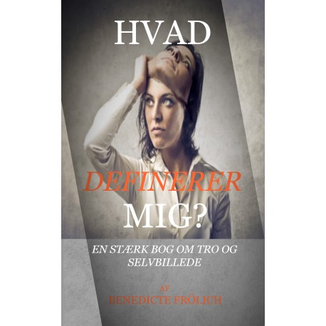 HVAD DEFINERER MIG : En stærk bog og Tro og Selvbillede