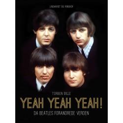 Yeah, Yeah, Yeah Da Beatles forandrede verden