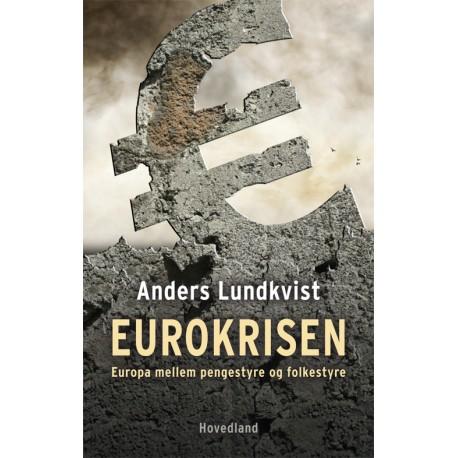 Eurokrisen: Europa mellem pengestyre og folkestyre