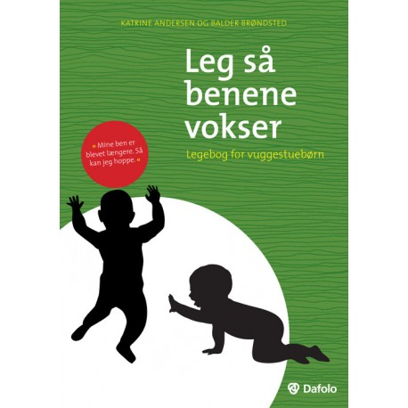 Leg så benene vokser: Legebog for vuggestuebørn