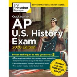 Cracking the AP U.S. History Exam, 2020 Edition