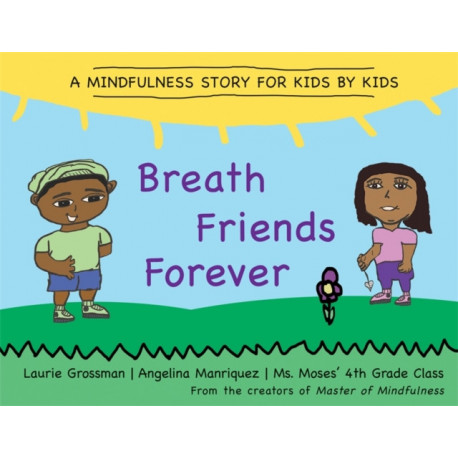 Breath Friends Forever: A Mindfulness Story for Kids by Kids