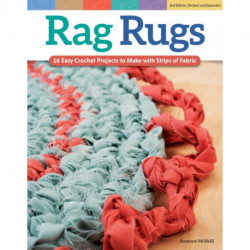 Rag Rugs, 2nd Edition, Revised and Expanded: 16 Easy Crochet Projects to Make with Strips of Fabric