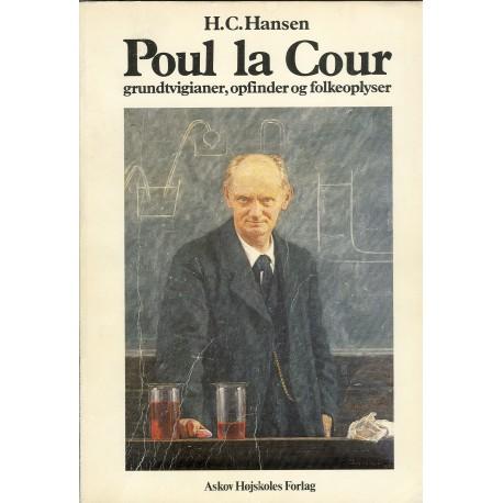 Poul la Cour: Grundtvigianer, opfinder og folkeoplyser