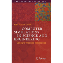 Computer Simulations in Science and Engineering: Concepts - Practices - Perspectives
