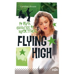 Flying High: Kys, sved & rock'n'roll 3