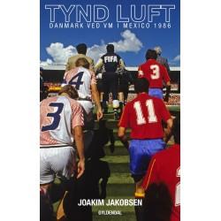 Tynd luft: Danmark ved VM i Mexico 1986