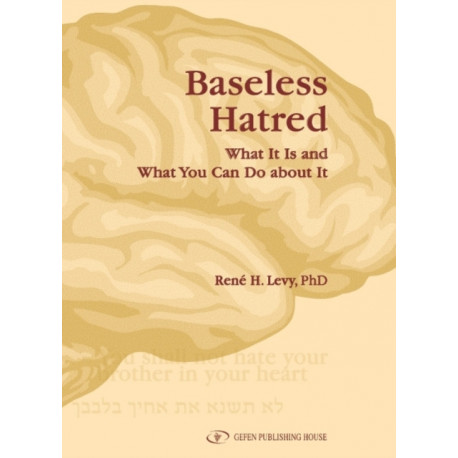Baseless Hatred: What it is & What You Can Do About It