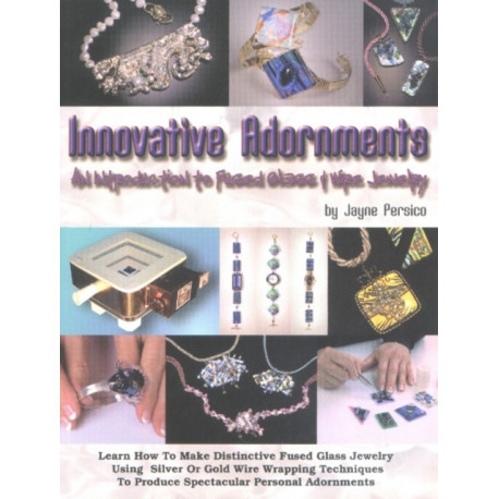 Innovative Adornments: An Introduction to Fused Glass & Wire Jewelry