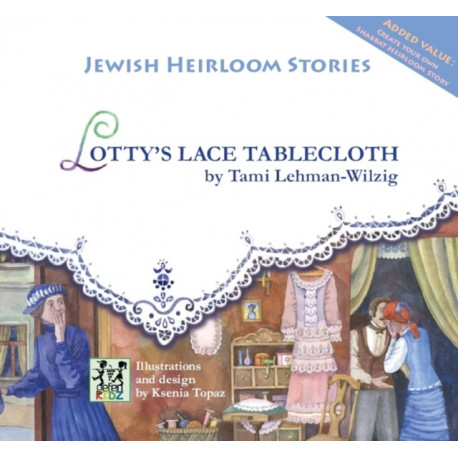 Lotty's Lace Tablecloth: Jewish Heirloom Stories