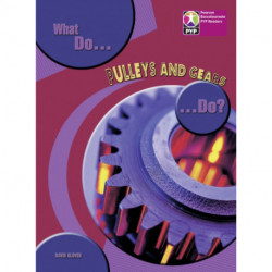 PYP L8 What do Pulleys and Gears do 6PK