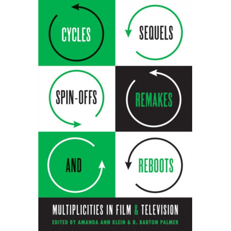 Cycles, Sequels, Spin-offs, Remakes, and Reboots: Multiplicities in Film and Television
